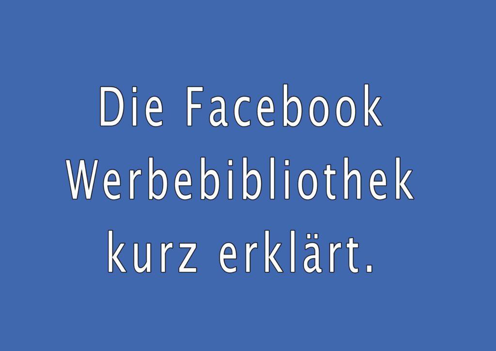 Die Facebook Werbebibliothek kurz erklärt.